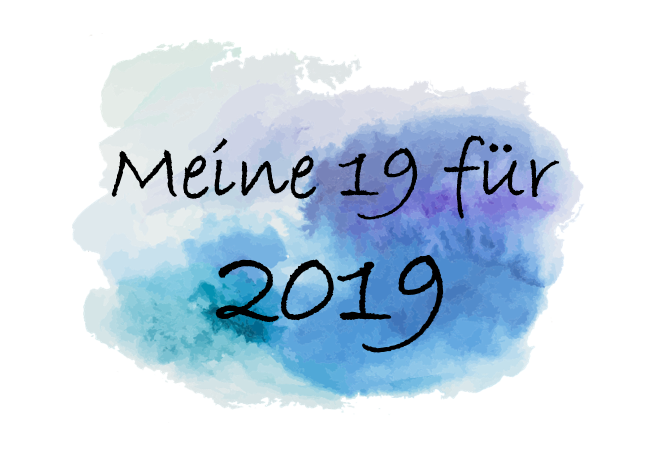 Meine 19 für 2019
