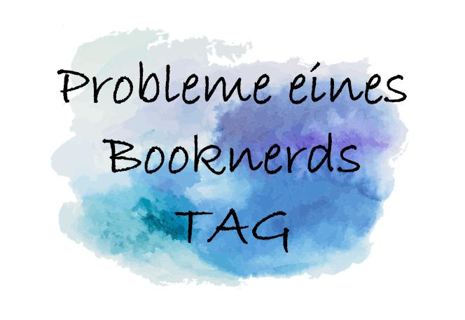 Probleme eines Booknerds TAG