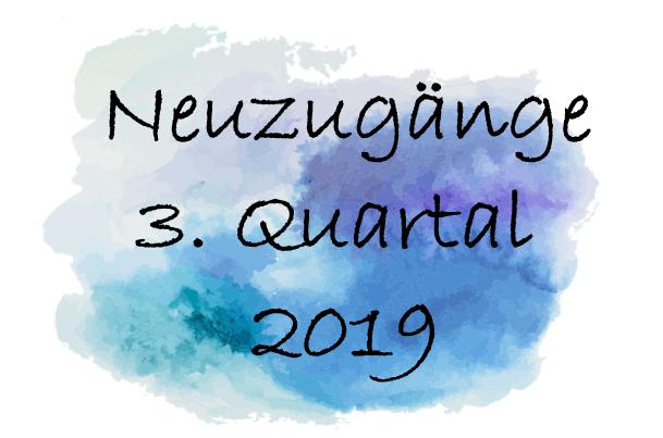 Neuzugänge 3. Quartal 2019