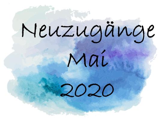 Neuzugänge Mai 2020